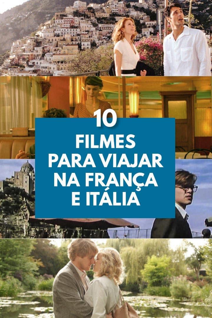 Os 10 Melhores Filmes de Viagem na França e Itália
