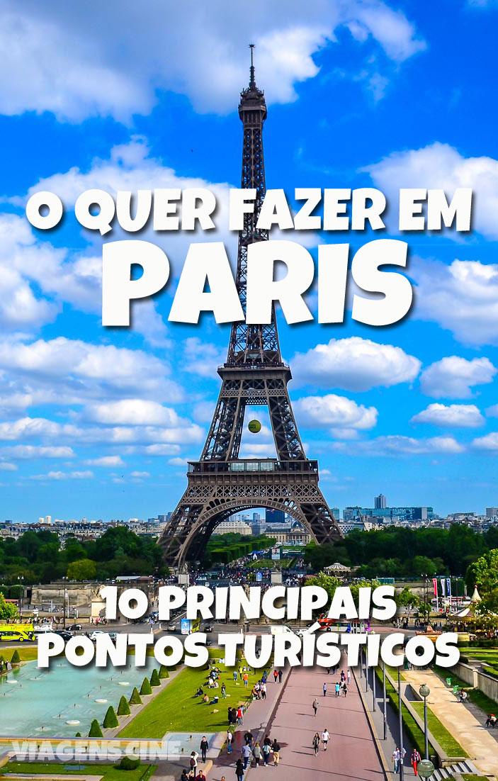 O que fazer em Paris - 10 Pontos Turísticos