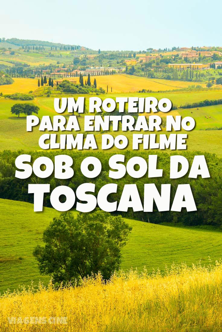 Sob o Sol da Toscana: roteiro de viagem para entrar no clima do filme