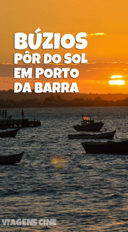 Búzios: Pôr do Sol em Porto da Barra e Melhores Restaurantes