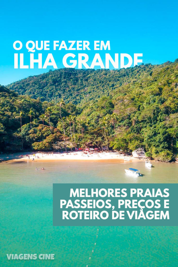 O que fazer em Ilha Grande: Dicas e Roteiro de Viagem em 3, 4 ou 5 dias - Melhores Praias