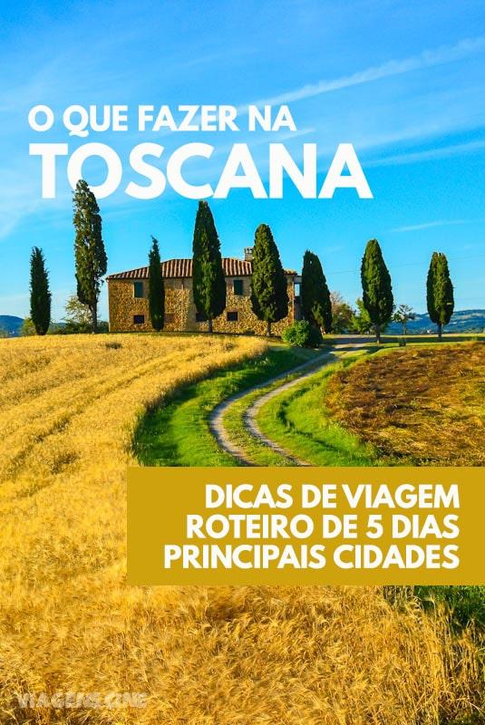 O que fazer na Toscana: Dicas de Viagem, Roteiro de 5 Dias e Principais Cidades