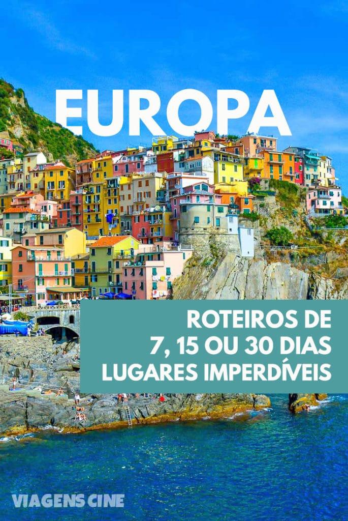 O que fazer na Europa: Dicas e Roteiros de Viagem de 7, 15 ou 30 dias