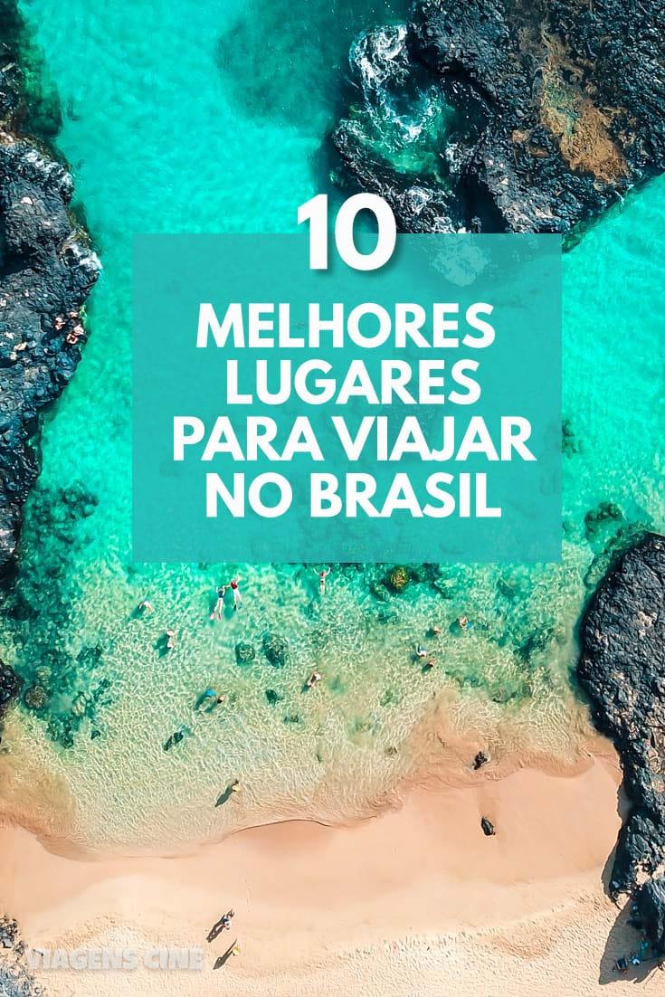 10 Melhores Lugares para Viajar no Brasil - Melhores Destinos Nacionais #Brasil #Viagem