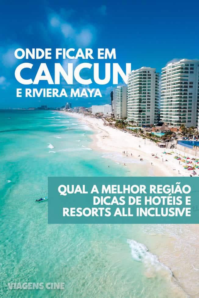 Onde Ficar em Cancun - Riviera Maya: Qual a Melhor Região e Dicas de Hotéis e Resort All Inclusive