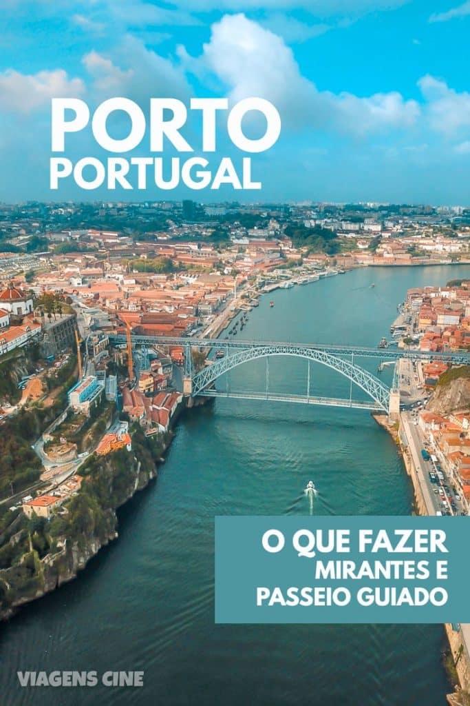 O que fazer em Porto: Um Tour Guiado pelos Mirantes e Igrejas