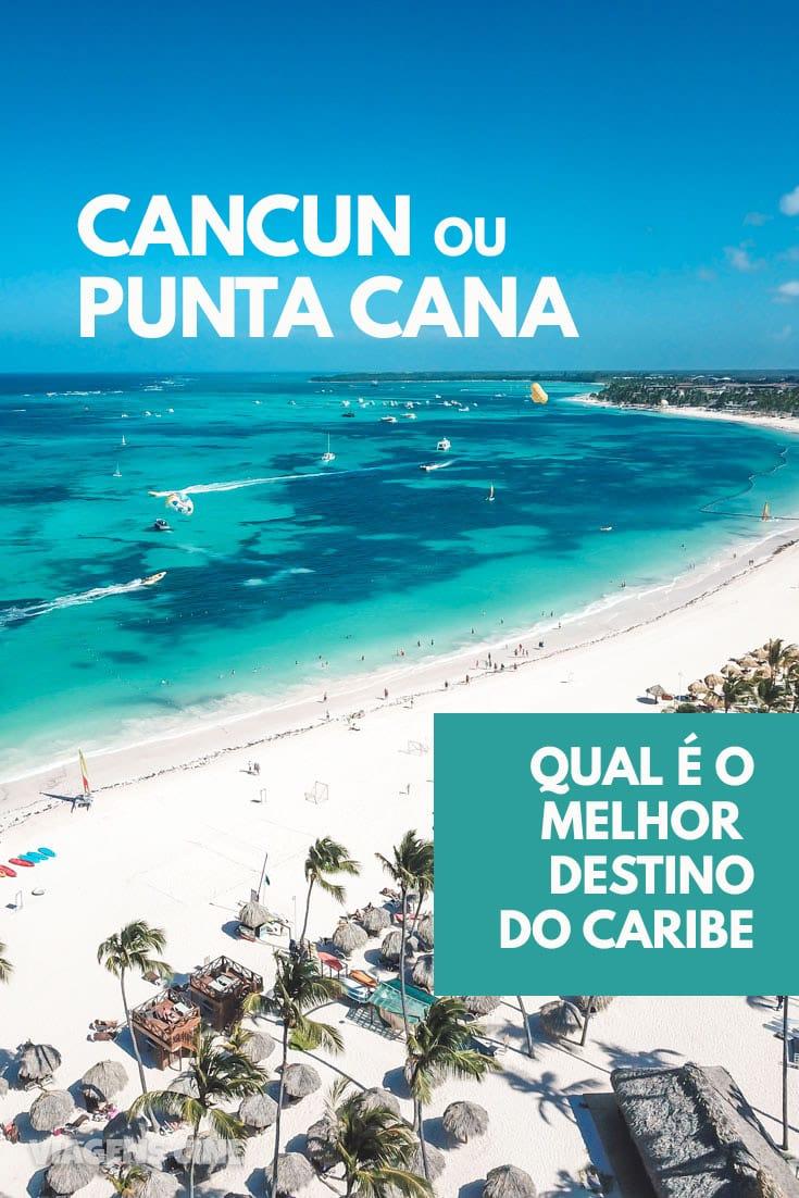 Cancun ou Punta Cana: Qual o Melhor Destino do Caribe