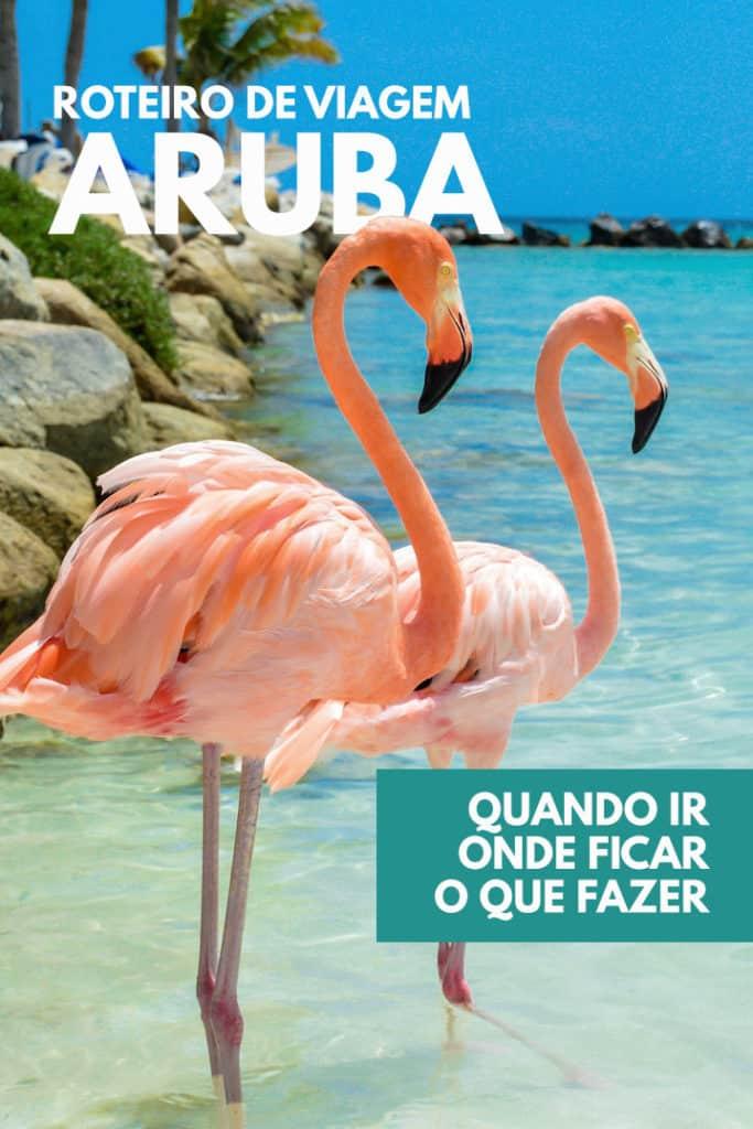 O que fazer em Aruba: Dicas e Roteiro de Viagem Completo: Moeda, Visto, Quando Ir e Onde Ficar