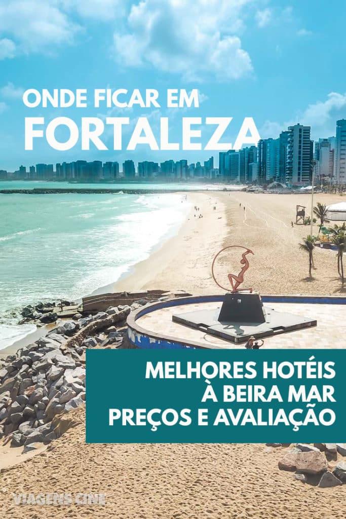 Onde Ficar em Fortaleza: Melhores Hotéis à Beira Mar no Ceará
