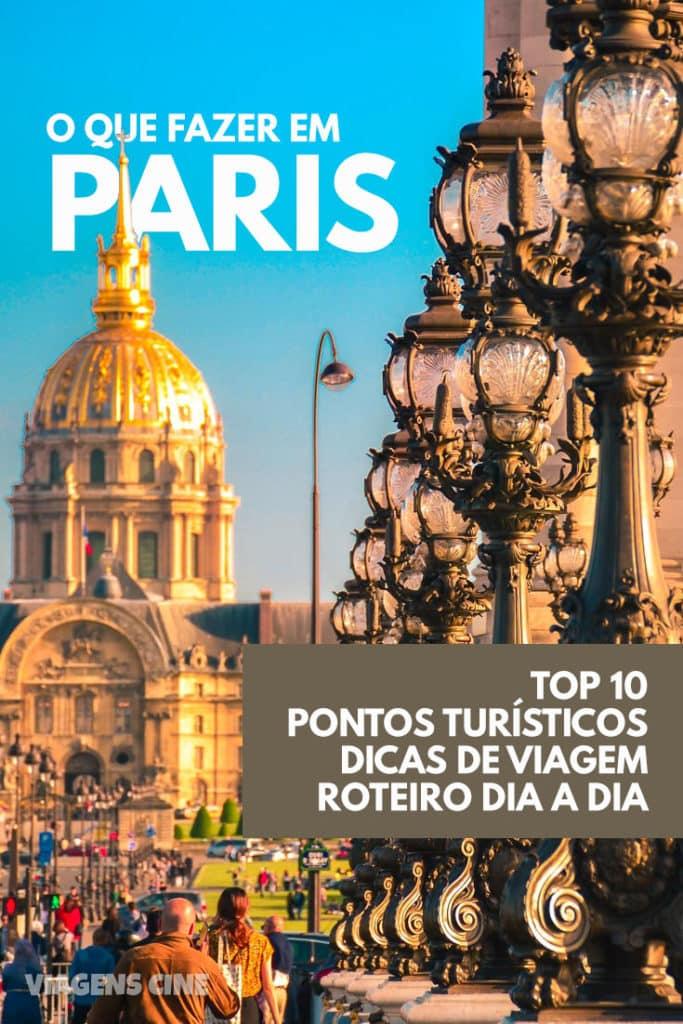 O que fazer em Paris: Roteiro Dia a Dia e Dicas de Viagem - 10 Melhores Pontos Turísticos #Paris #Viagem