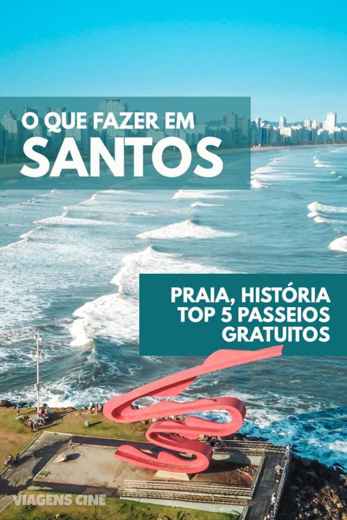 O que fazer em Santos SP: Melhores Praias e Passeios Gratuitos