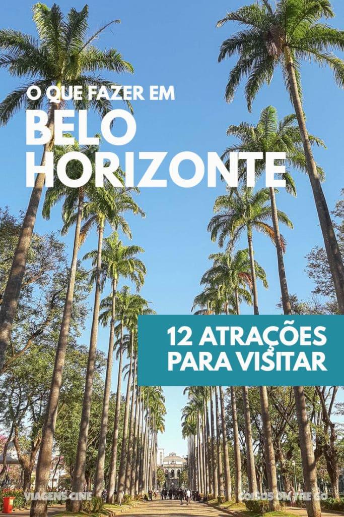 O que fazer em Belo Horizonte: 12 pontos turísticos para visitar!